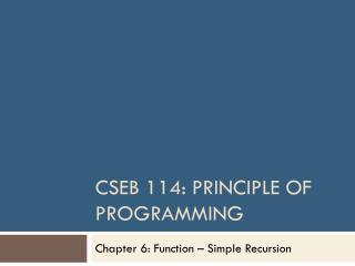 CSEB 114: Principle of Programming