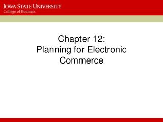 Chapter 12: Planning for Electronic Commerce