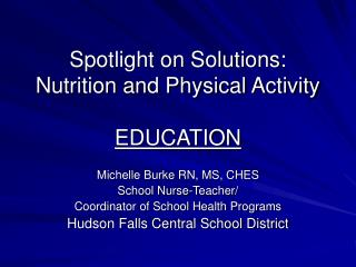 Spotlight on Solutions: Nutrition and Physical Activity EDUCATION