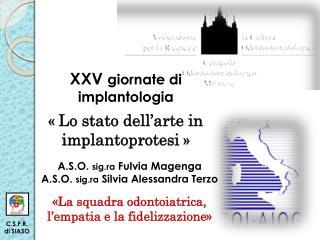 XXV  giornate di  implantologia «  Lo  stato dell'arte in  implantoprotesi »