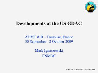 Developments at the US GDAC