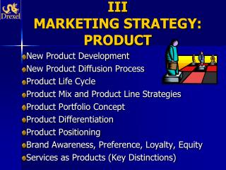 III MARKETING STRATEGY:   PRODUCT