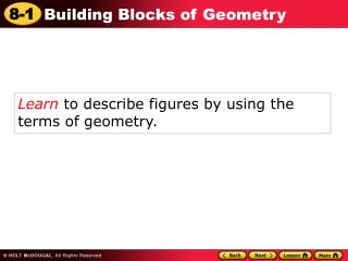 Learn  to describe figures by using the terms of geometry.