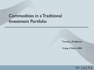 Commodities in a Traditional           Investment Portfolio
