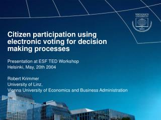 Citizen participation using electronic voting for decision making processes