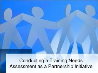 Conducting a Training Needs Assessment as a Partnership Initiative