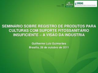 Guilherme Luiz Guimarães Brasilia , 26 de outubro de 2011