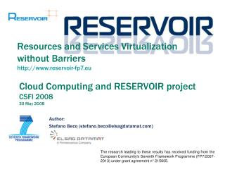 Cloud Computing and RESERVOIR project CSFI 2008 30 May 2008