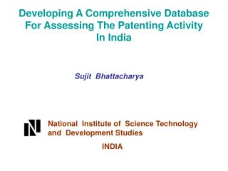 Developing A Comprehensive Database  For Assessing The Patenting Activity In India
