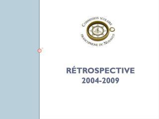 RÉTROSPECTIVE  2004-2009