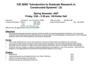 """CIE 500D """"Introduction to Graduate Research in  Constructed Systems"""" (3)"""