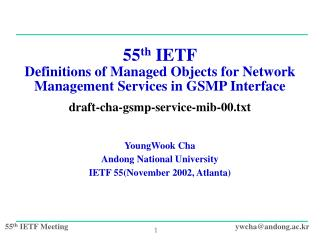 55 th  IETF Definitions of Managed Objects for Network Management Services in GSMP Interface