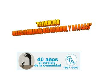PREVENCION  DE LOS PROBLEMAS DEL ALCOHOL Y DROGAS