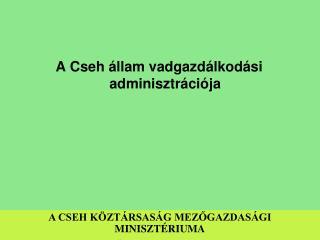 A Cseh állam vadgazdálkodási adminisztrációja