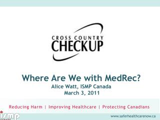 Where Are We with MedRec? Alice Watt, ISMP Canada  March 3, 2011