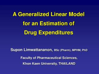 A Generalized Linear Model for an Estimation of Drug Expenditures