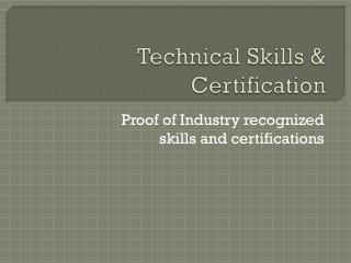 Technical Skills & Certification