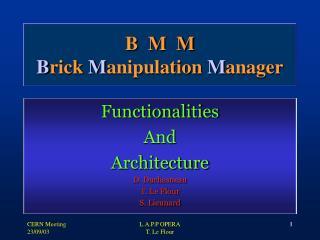 B  M  M B rick  M anipulation  M anager