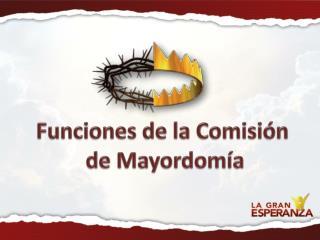 Funciones de la Comisión  de Mayordomía