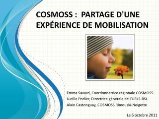 COSMOSS :  PARTAGE D'UNE EXP�RIENCE DE MOBILISATION