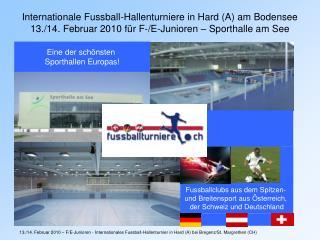 Internationale Fussball-Hallenturniere in Hard A am Bodensee 13.