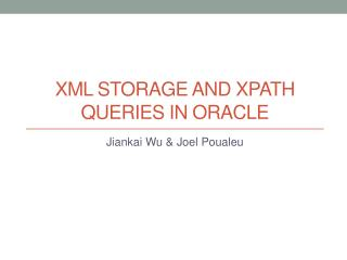 XML  Storage and  XPath  Queries in Oracle