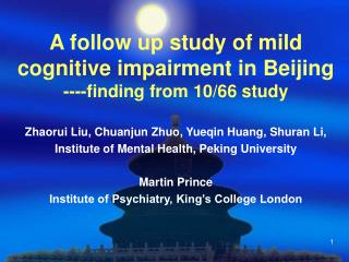 A follow up study of mild cognitive impairment in Beijing ----finding from 10/66 study