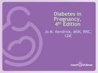 Diabetes in Pregnancy,  4 th  Edition