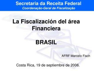 La Fiscalización del área Financiera BRASIL