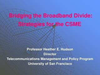 Bridging the Broadband Divide:  Strategies for the CSME
