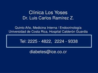 Clínica Los  Yoses Dr. Luis Carlos Ramírez Z.  Quinto Año, Medicina Interna / Endocrinología