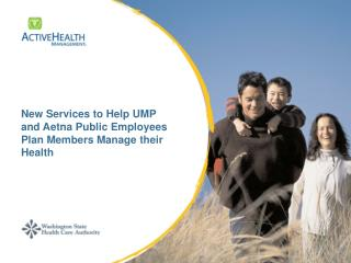 New Services to Help UMP  and Aetna Public Employees Plan Members Manage their Health