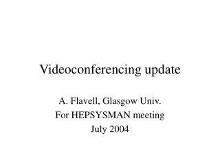 Videoconferencing update