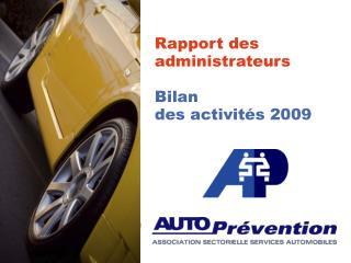 Rapport des administrateurs Bilan  des activités 2009