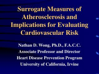Surrogate Measures of Atherosclerosis and Implications for Evaluating Cardiovascular Risk