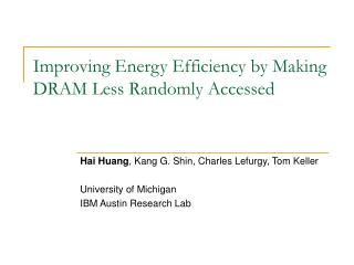 Improving Energy Efficiency by Making DRAM Less Randomly Accessed