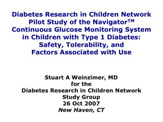 Diabetes Research in Children Network Pilot Study of the Navigator TM