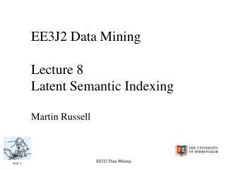 EE3J2 Data Mining Lecture 8 Latent Semantic Indexing Martin Russell