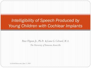 Intelligibility of Speech Produced by Young Children with Cochlear Implants