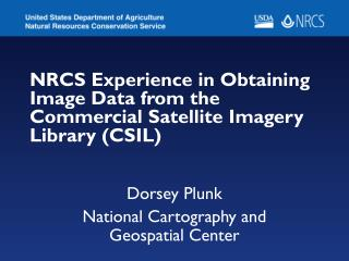 NRCS Experience in Obtaining Image Data from the Commercial Satellite Imagery Library (CSIL)