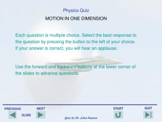 Physics Quiz MOTION IN ONE DIMENSION