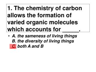 A. the sameness of living things  B. the diversity of living things  C. both A and B