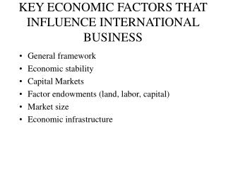KEY ECONOMIC FACTORS THAT INFLUENCE INTERNATIONAL BUSINESS