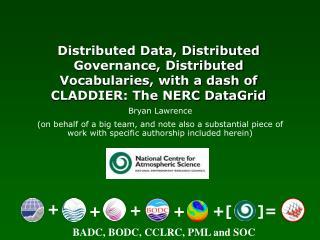 BADC, BODC, CCLRC, PML and SOC
