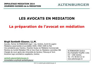 LES AVOCATS EN MEDIATION La préparation de l'avocat en médiation Birgit  Sambeth Glasner, LL.M.
