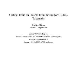 Critical Issue on Plasma Equilibrium for CS-less Tokamaks Kichiro Shinya Toshiba Corporation
