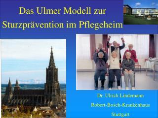 Das Ulmer Modell zur  Sturzpr vention im Pflegeheim