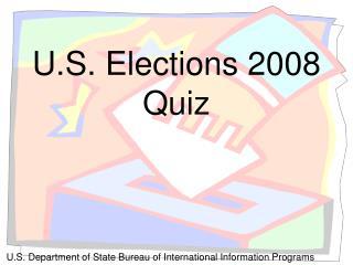 U.S. Elections 2008 Quiz