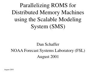 Parallelizing ROMS for Distributed Memory Machines using the Scalable Modeling System (SMS)
