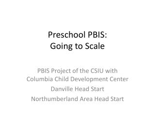 Preschool PBIS: Going to Scale